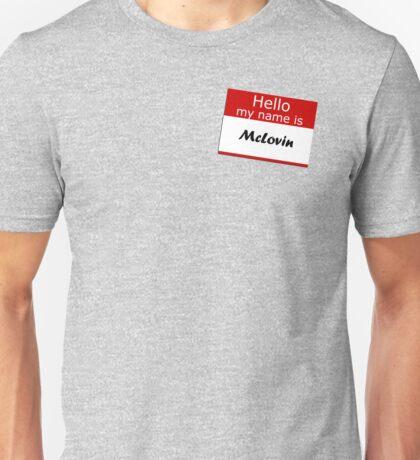 Hello my name is Mclovin Unisex T-Shirt