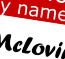 Hello my name is Mclovin Sticker