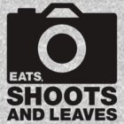 Eats, Shoots & Leaves... by Naf4d