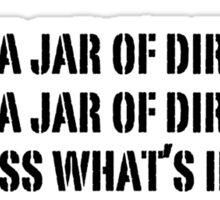 I've got a jar of dirt!  Sticker