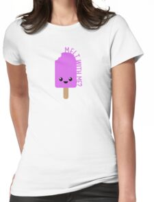 Melt With Me? T-Shirt