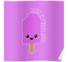 Melt With Me? Poster