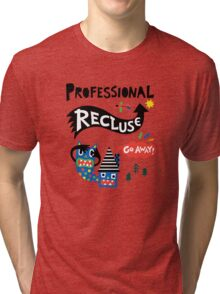 Professional Recluse Tri-blend T-Shirt