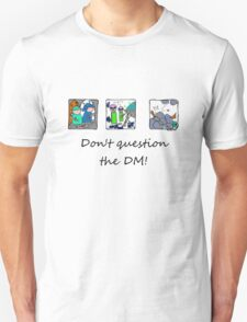 Don't question the DM - Light T's Unisex T-Shirt