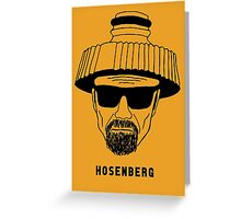 Hosenberg. The real man, just wetter. Greeting Card