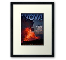 WOW! The Magazine For Volcano Enthusiasts Framed Print