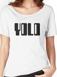 'YOLO' by Chillee Wilson Women's Relaxed Fit T-Shirt