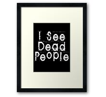 I See Dead People by Chillee Wilson Framed Print