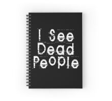 I See Dead People by Chillee Wilson Spiral Notebook