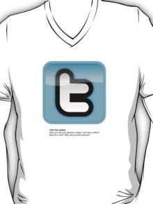 Hey, Twitter users... T-Shirt