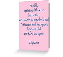 """Marilyn Monroe, """"I'm selfish, impatient and a little insecure."""" Monroe Greeting Card"""