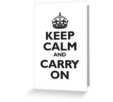 Keep Calm & Carry On, Be British! Blighty, UK, United Kingdom, Black on white Greeting Card
