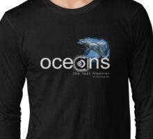 oceans last frontier Long Sleeve T-Shirt