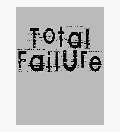 Total Failure by Chillee Wilson Photographic Print