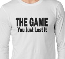 Loosing the Game. [Black Text]  Long Sleeve T-Shirt