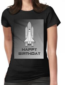 NASA Space Shuttle Happy Birthday Greeting Card by Chillee Wilson Womens Fitted T-Shirt