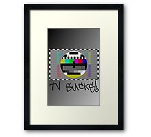 TV Sucks! by Chillee Wilson Framed Print