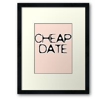 Cheap Date by Chillee Wilson Framed Print