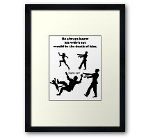 He Always Knew Her Cat Would Be the Death of Him Framed Print