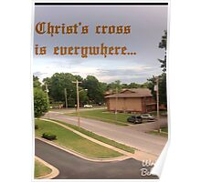 Christ's cross is everywhere. Poster