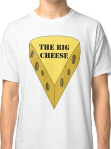 The Big Cheese Classic T-Shirt