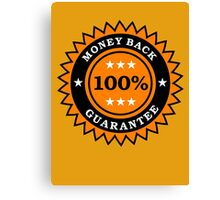 Money Back 100% Guarantee by Chillee Wilson Canvas Print