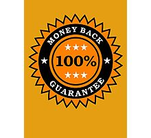 Money Back 100% Guarantee by Chillee Wilson Photographic Print