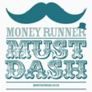 Moneyrunner - Must Dash by Stephen Wildish