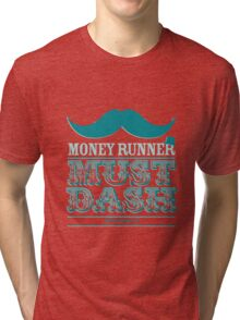 Moneyrunner - Must Dash Tri-blend T-Shirt