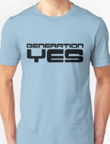 Generation Yes by Chillee Wilson Unisex T-Shirt
