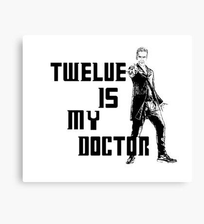 Twelve is my doctor  Canvas Print