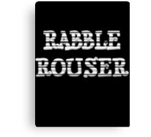 RABBLE ROUSER by Chillee Wilson Canvas Print