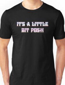 IT'S A LITTLE BIT POSH by Chillee Wilson Unisex T-Shirt