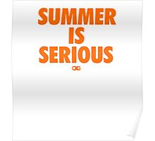 Summer IS Serious | Orange Poster