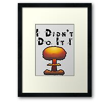I DIDN'T DO IT by Chillee Wilson Framed Print