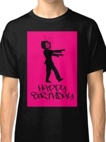 Zombie TV Guy Happy Birthday Greeting Card by Chillee Wilson Classic T-Shirt