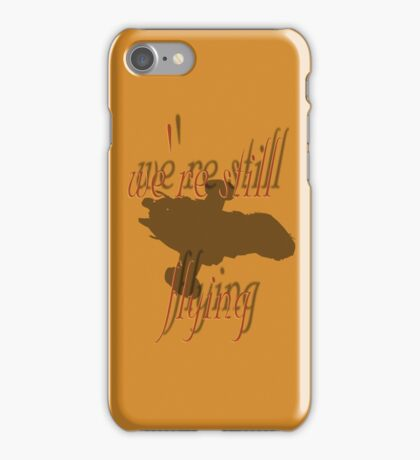 we're still flying iPhone Case/Skin