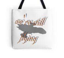 we're still flying Tote Bag
