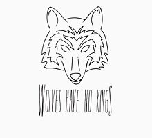 Wolves Have No Kings  Unisex T-Shirt