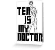 ten is my doctor Greeting Card