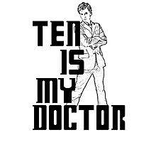 ten is my doctor Photographic Print