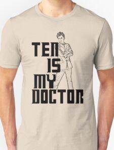 ten is my doctor Unisex T-Shirt