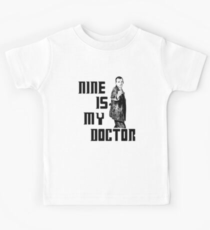 nine is my doctor Kids Tee