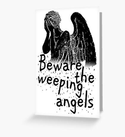 Beware the Weeping Angels  Greeting Card