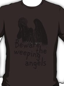 Beware the Weeping Angels  T-Shirt