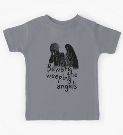 Beware the Weeping Angels  Kids Tee