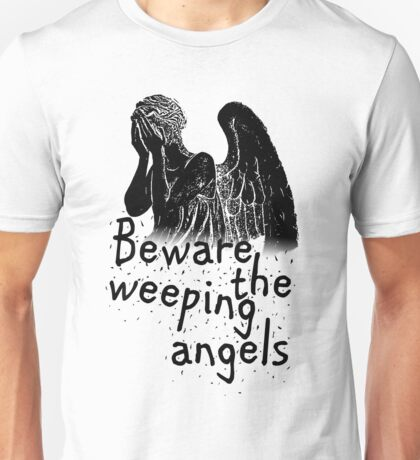 Beware the Weeping Angels  Unisex T-Shirt