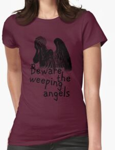 Beware the Weeping Angels  Womens Fitted T-Shirt