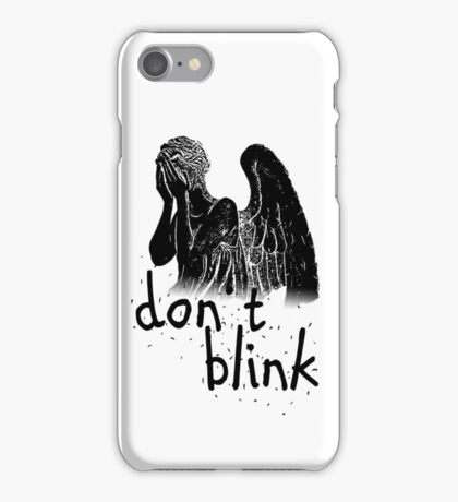 don't blink! iPhone Case/Skin
