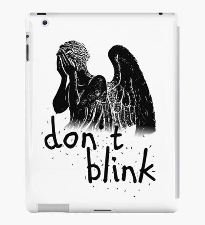 don't blink! iPad Case/Skin